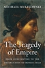 Cover: The Tragedy of Empire: From Constantine to the Destruction of Roman Italy