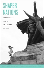 Cover: Shaper Nations: Strategies for a Changing World, edited by William I. Hitchcock, Melvyn P. Leffler, and Jeffrey W. Legro, from Harvard University Press