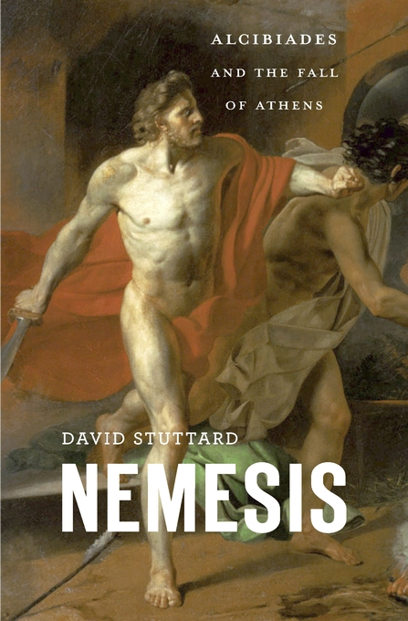 Cover: Nemesis: Alcibiades and the Fall of Athens, from Harvard University Press