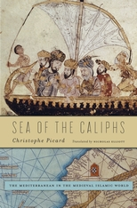 Cover: Sea of the Caliphs: The Mediterranean in the Medieval Islamic World