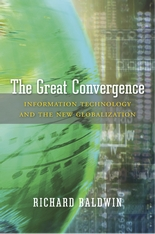 Cover: The Great Convergence: Information Technology and the New Globalization, by Richard Baldwin, from Harvard University Press