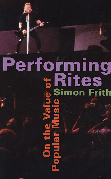 Cover: Performing Rites: On the Value of Popular Music, from Harvard University Press