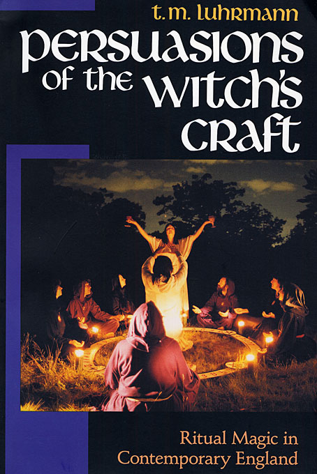 Cover: Persuasions of the Witch's Craft: Ritual Magic in Contemporary England, from Harvard University Press