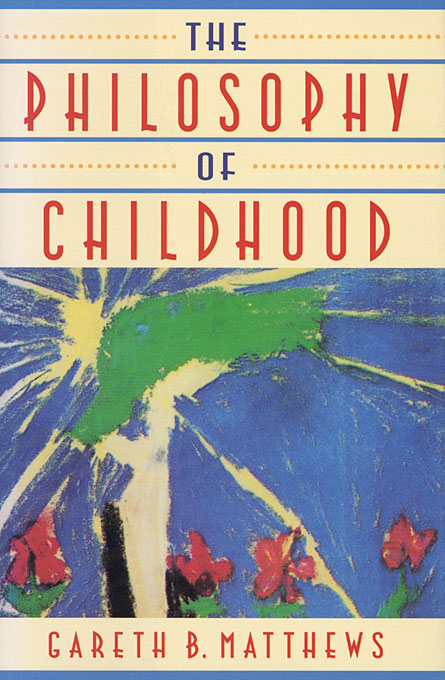 Cover: The Philosophy of Childhood, from Harvard University Press