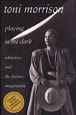Cover: Playing in the Dark: Whiteness and the Literary Imagination, by Toni Morrison, from Harvard University Press