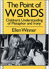Cover: Point of Words: Children's Understanding of Metaphor and Irony