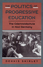 Cover: Politics of Progressive Education: The Odenwaldschule in Nazi Germany