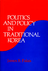 Cover: Politics and Policy in Traditional Korea in PAPERBACK