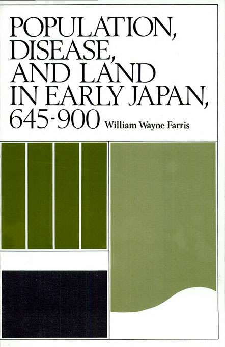 Cover: Population, Disease, and Land in Early Japan, 645–900, from Harvard University Press