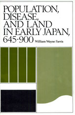 Cover: Population, Disease, and Land in Early Japan, 645–900