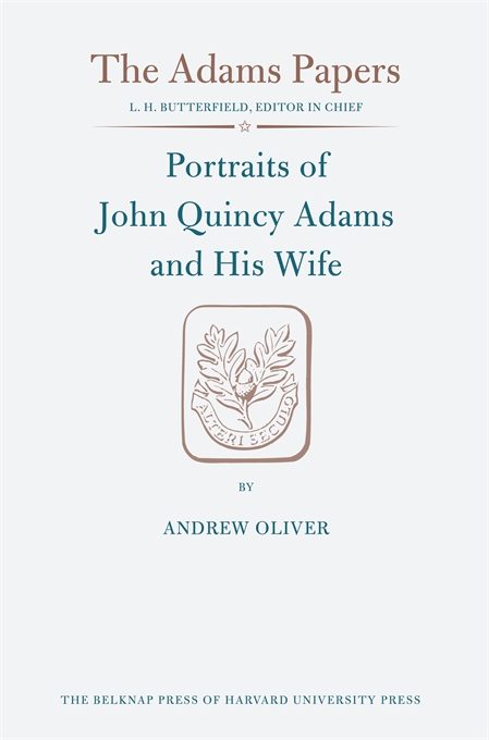 Cover: Portraits of John Quincy Adams and His Wife, from Harvard University Press