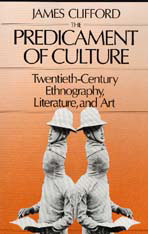 Cover: The Predicament of Culture: Twentieth-Century Ethnography, Literature, and Art