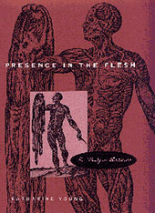 Cover: Presence in the Flesh: The Body in Medicine