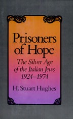 Cover: Prisoners of Hope: The Silver Age of the Italian Jews, 1924–1974
