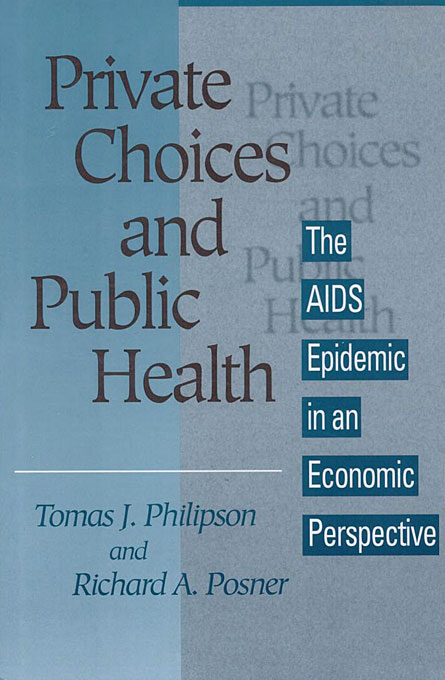 Cover: Private Choices and Public Health: The AIDS Epidemic in an Economic Perspective, from Harvard University Press