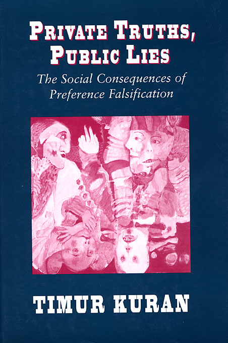 Cover: Private Truths, Public Lies: The Social Consequences of Preference Falsification, from Harvard University Press