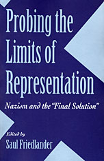 "Cover: Probing the Limits of Representation: Nazism and the ""Final Solution"""