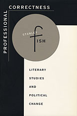 Cover: Professional Correctness: Literary Studies and Political Change