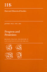 Cover: Progress and Pessimism: Religion, Politics, and History in Late Nineteenth Century Britain