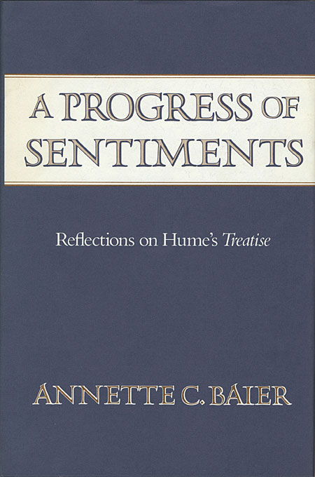Cover: A Progress of Sentiments: Reflections on Hume's <i>Treatise</i>, from Harvard University Press