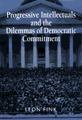 Cover: Progressive Intellectuals and the Dilemmas of Democratic Commitment