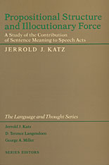 Cover: Propositional Structure and Illocutionary Force: A Study of the Contribution of Sentence Meaning to Speech Acts