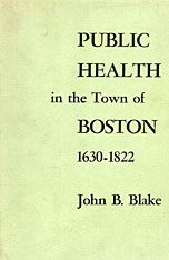 Cover: Public Health in the Town of Boston, 1630-1822