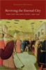 Cover: Reviving the Eternal City: Rome and the Papal Court, 1420-1447
