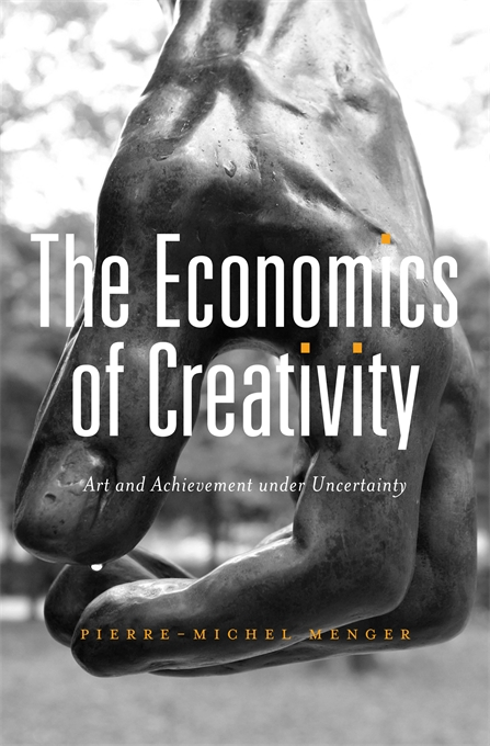 Cover: The Economics of Creativity: Art and Achievement under Uncertainty, from Harvard University Press