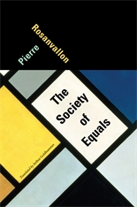 Cover: The Society of Equals, by Pierre Rosanvallon, translated by Arthur Goldhammer, from Harvard University Press