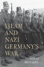 Cover: Islam and Nazi Germany's War, by David Motadel, from Harvard University Press