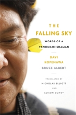 Cover: The Falling Sky: Words of a Yanomami Shaman, by Davi Kopenawa and Bruce Albert, translated by Nicholas Elliott and Alison Dundy, from Harvard University Press
