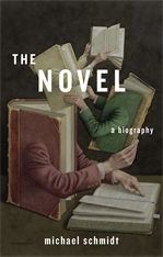 Cover: The Novel: A Biography, by Michael Schmidt, from Harvard University Press