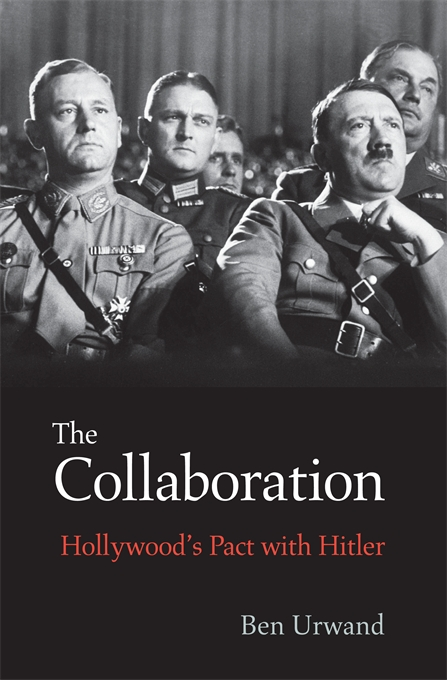 Cover: The Collaboration: Hollywood's Pact with Hitler, from Harvard University Press