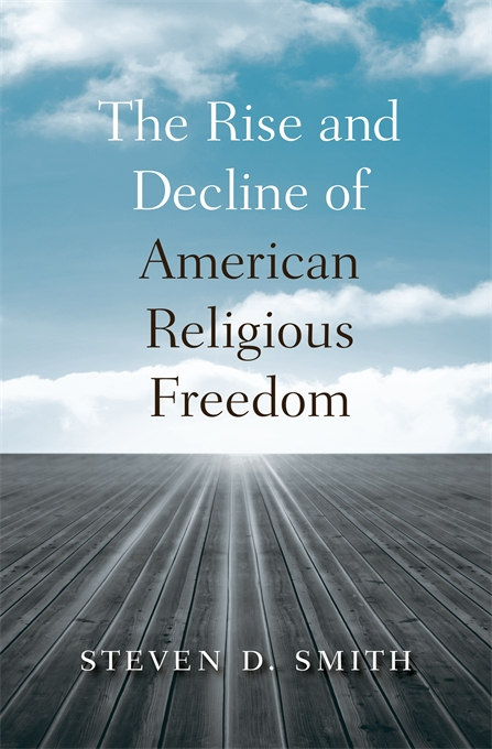 Cover: The Rise and Decline of American Religious Freedom, from Harvard University Press
