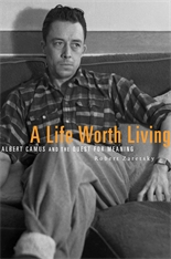 Cover: A Life Worth Living: Albert Camus and the Quest for Meaning