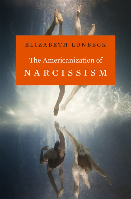 Cover: The Americanization of Narcissism, from Harvard University Press
