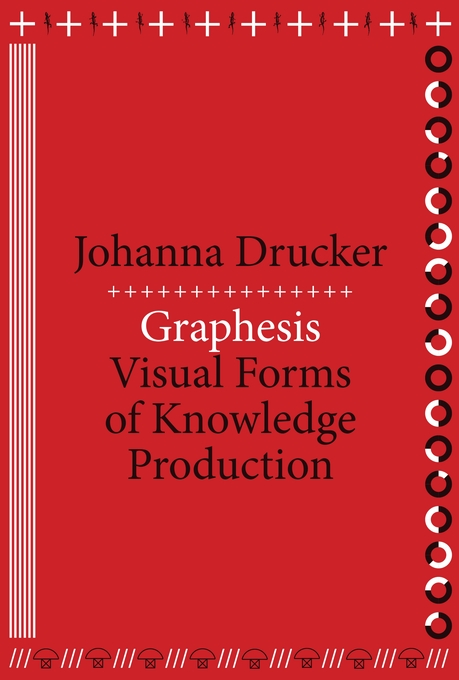 Cover: Graphesis: Visual Forms of Knowledge Production, from Harvard University Press