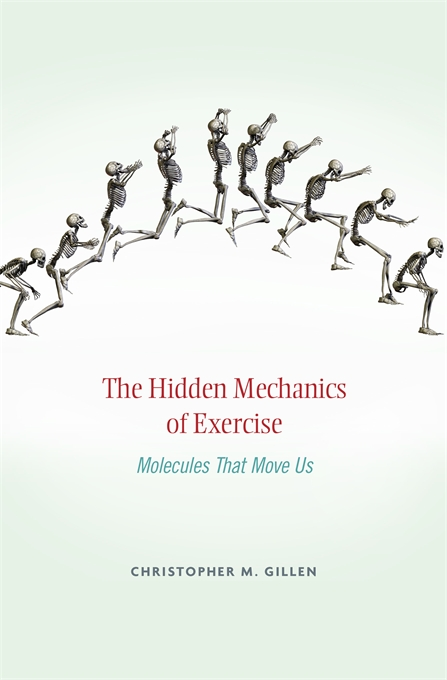 Cover: The Hidden Mechanics of Exercise: Molecules That Move Us, from Harvard University Press