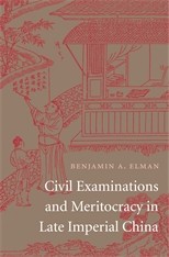 Cover: Civil Examinations and Meritocracy in Late Imperial China