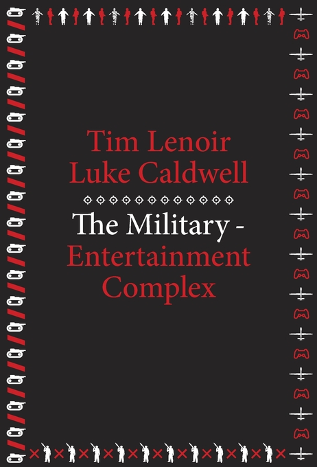 Cover: The Military-Entertainment Complex, from Harvard University Press