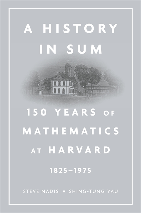 Cover: A History in Sum: 150 Years of Mathematics at Harvard (1825–1975), from Harvard University Press