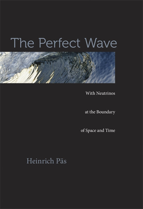 Cover: The Perfect Wave: With Neutrinos at the Boundary of Space and Time, from Harvard University Press