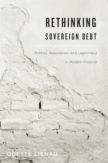 Cover: Rethinking Sovereign Debt: Politics, Reputation, and Legitimacy in Modern Finance, from Harvard University Press