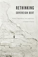 Cover: Rethinking Sovereign Debt: Politics, Reputation, and Legitimacy in Modern Finance