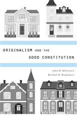 Cover: Originalism and the Good Constitution