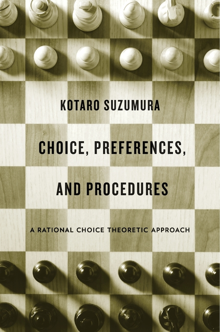 Cover: Choice, Preferences, and Procedures: A Rational Choice Theoretic Approach, from Harvard University Press