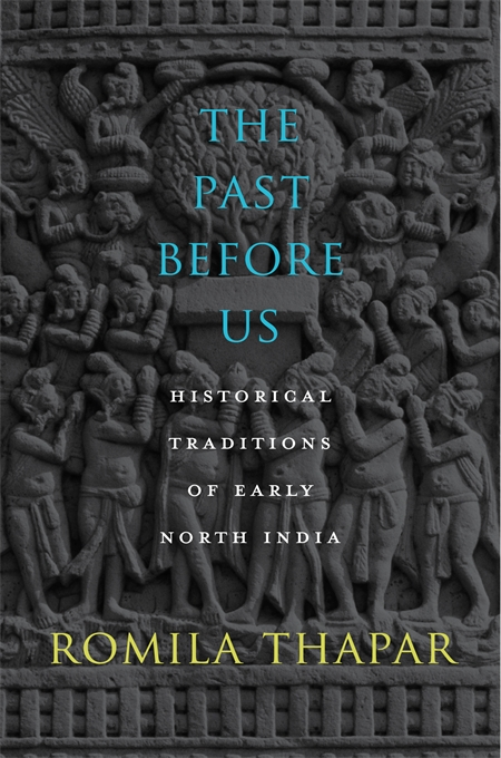 Cover: The Past Before Us: Historical Traditions of Early North India, from Harvard University Press