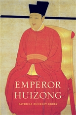 Cover: Emperor Huizong, by Patricia Buckley Ebrey, from Harvard University Press