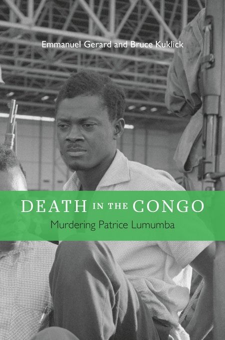 Cover: Death in the Congo: Murdering Patrice Lumumba, from Harvard University Press